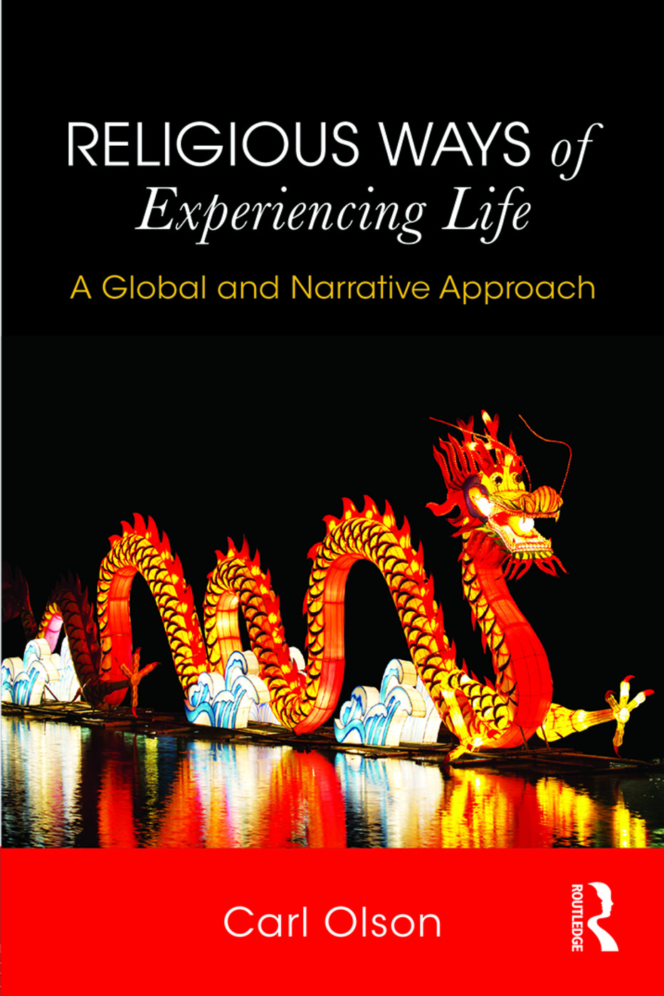 Religious Ways of Experiencing Life: A Global and Narrative Approach, 1st Edition (Paperback) book cover