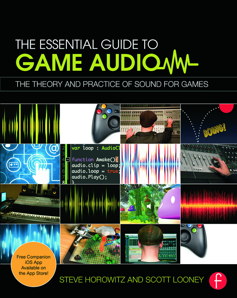 The Essential Guide to Game Audio: The Theory and Practice of Sound for Games (Paperback) book cover