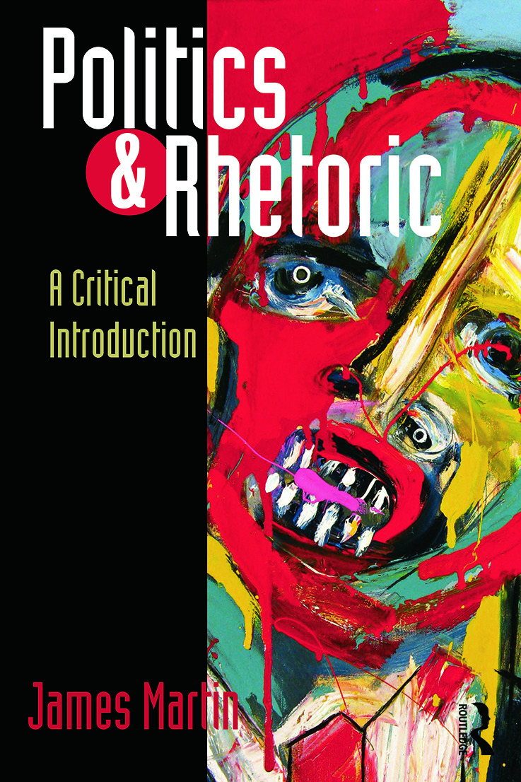 Politics and Rhetoric: A Critical Introduction book cover