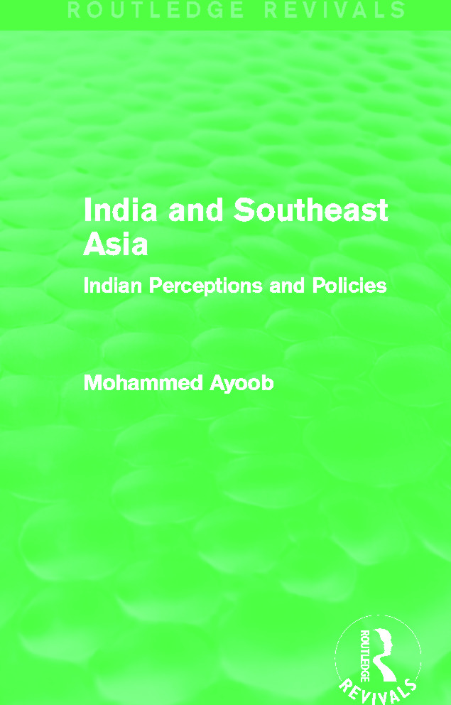 India and Southeast Asia (Routledge Revivals): Indian Perceptions and Policies (e-Book) book cover
