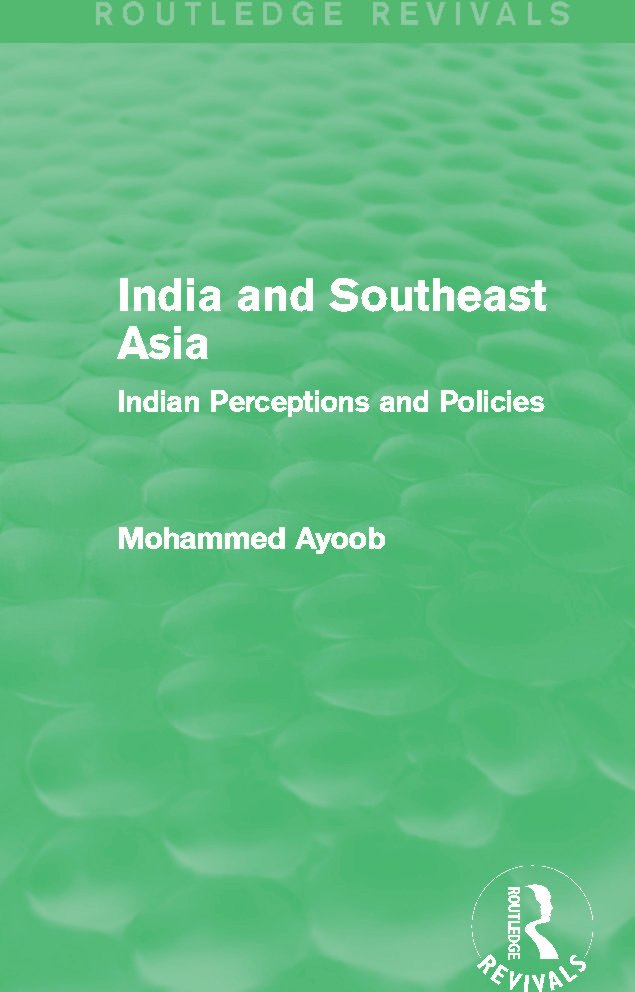India and Southeast Asia (Routledge Revivals): Indian Perceptions and Policies, 1st Edition (Paperback) book cover