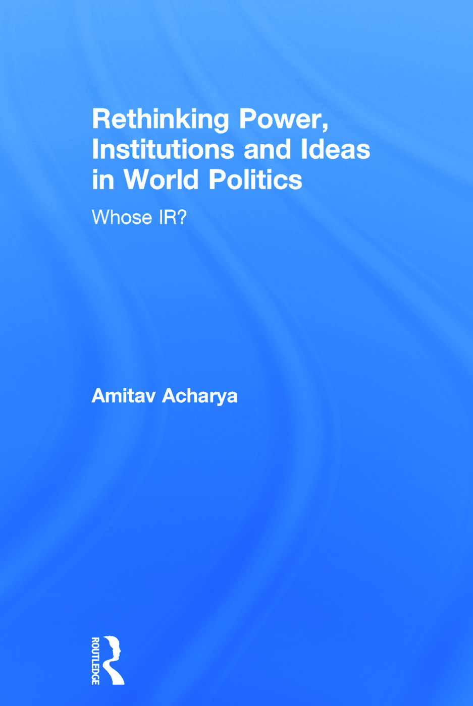 How ideas spread: whose norms matter? Norm localization and institutional change in Asian regionalism