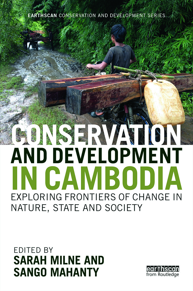 Conservation and Development in Cambodia: Exploring frontiers of change in nature, state and society book cover