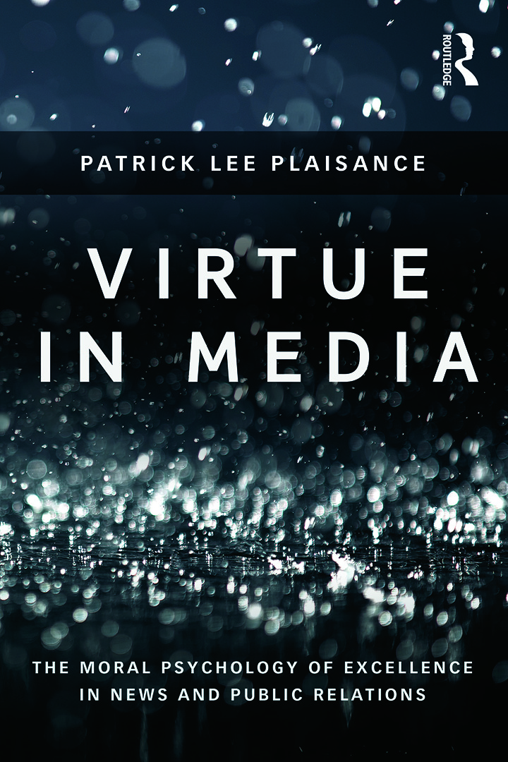 Virtue in Media: The Moral Psychology of Excellence in News and Public Relations book cover