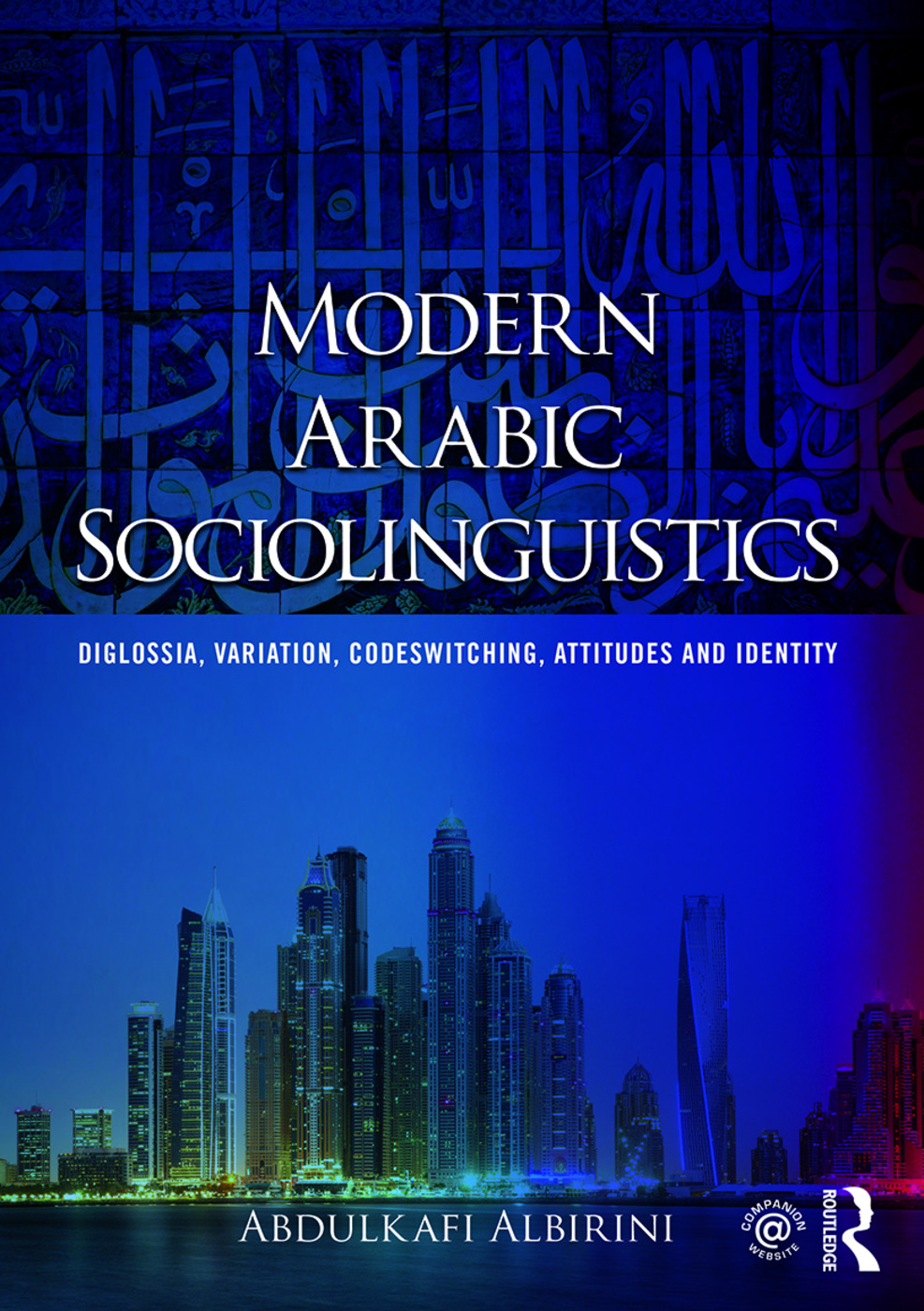 Modern Arabic Sociolinguistics: Diglossia, variation, codeswitching, attitudes and identity book cover