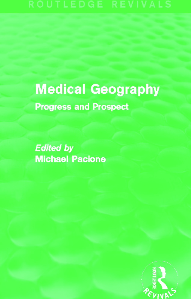 Medical Geography (Routledge Revivals): Progress and Prospect (Hardback) book cover