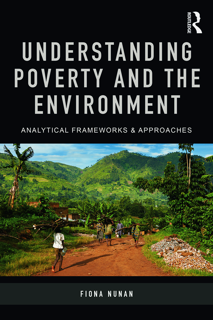 Understanding Poverty and the Environment: Analytical frameworks and approaches book cover