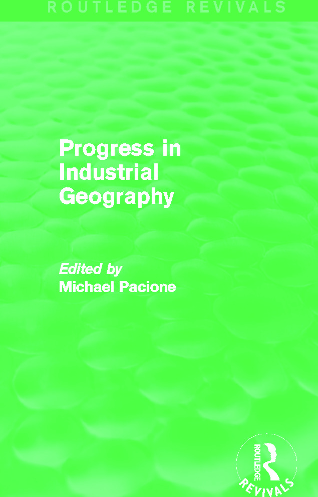 Progress in Industrial Geography (Routledge Revivals): 1st Edition (Paperback) book cover