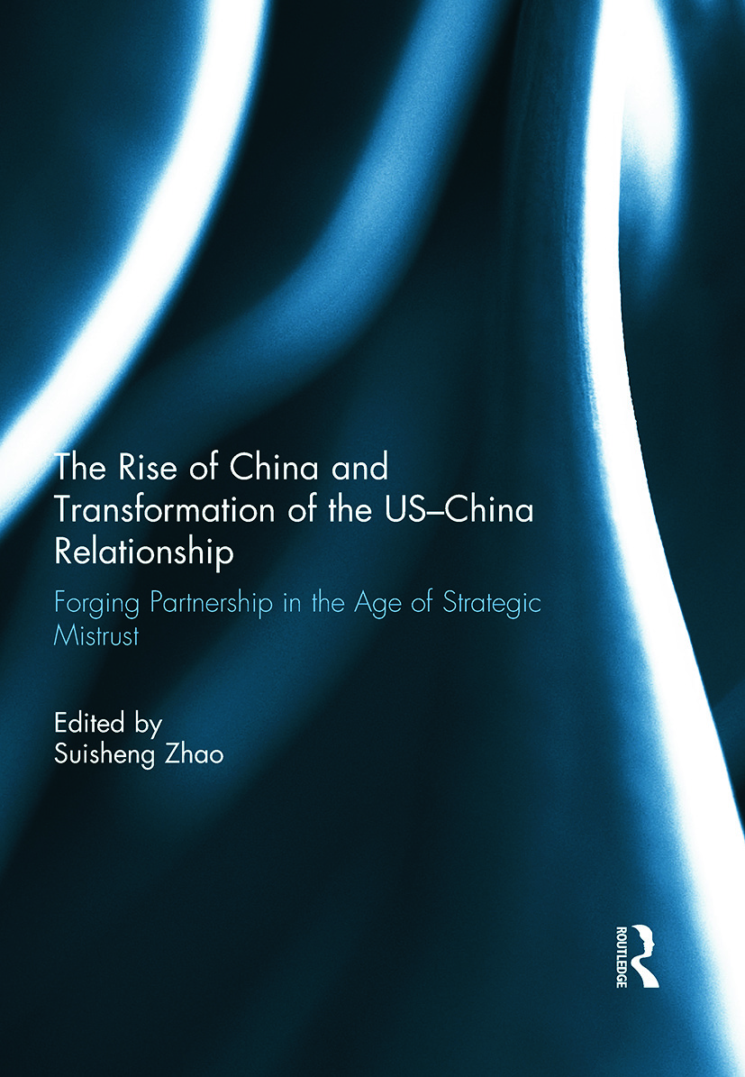 The Rise of China and Transformation of the US-China Relationship: Forging Partnership in the Age of Strategic Mistrust (Hardback) book cover
