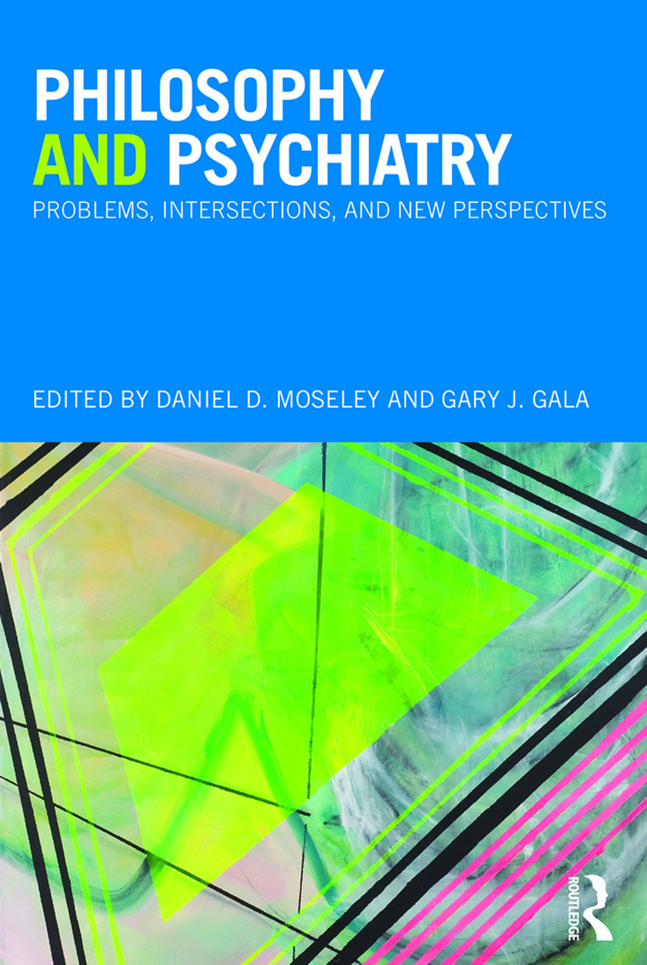 Philosophy and Psychiatry: Problems, Intersections and New Perspectives (Hardback) book cover