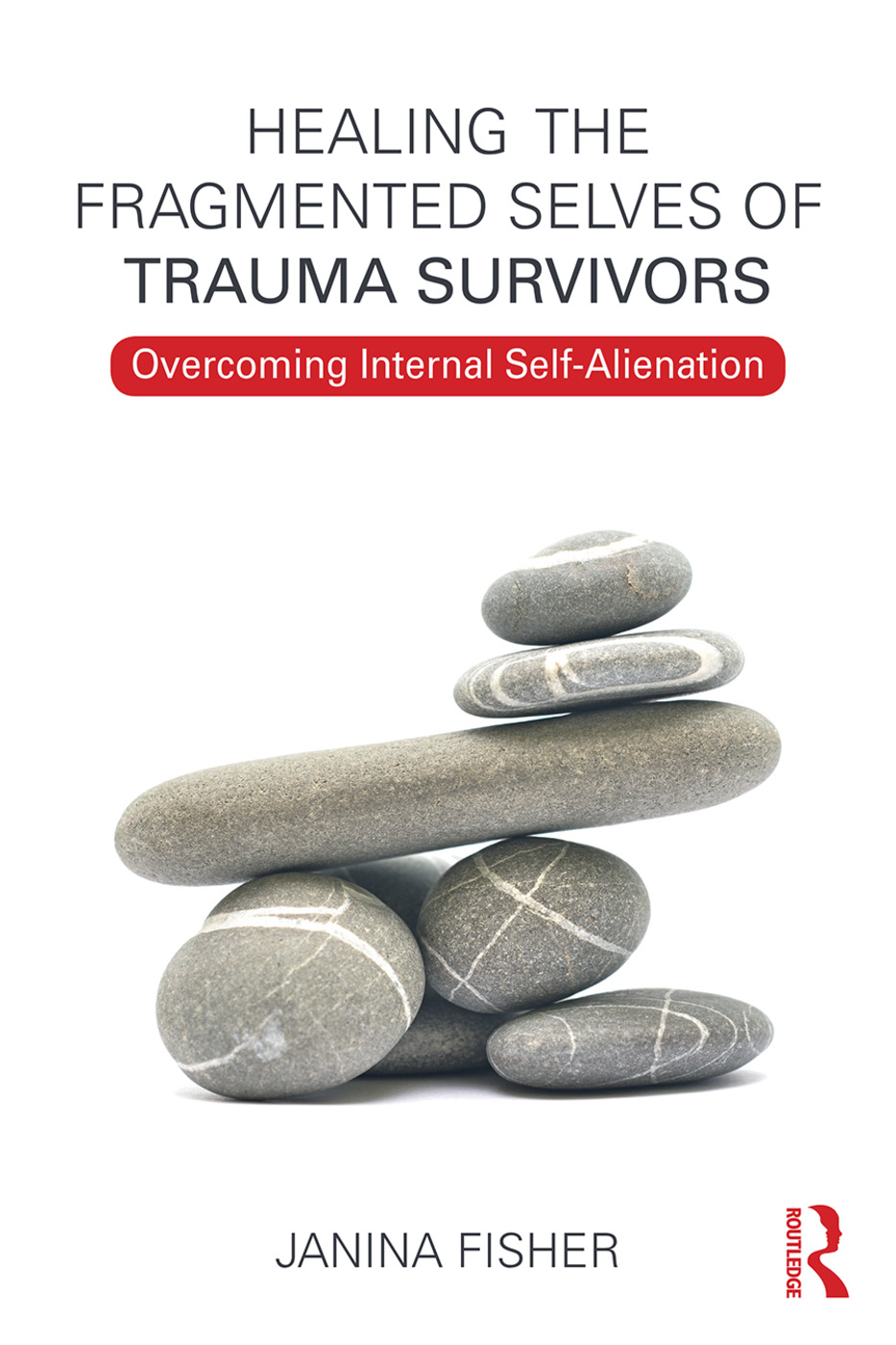Healing the Fragmented Selves of Trauma Survivors: Overcoming Internal Self-Alienation (Paperback) book cover