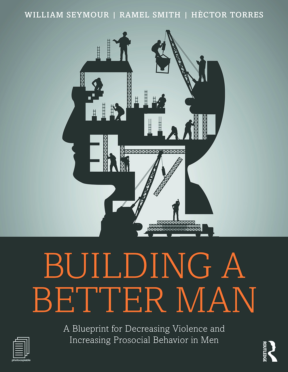 Building a Better Man: A Blueprint for Decreasing Violence and Increasing Prosocial Behavior in Men, 1st Edition (Paperback) book cover