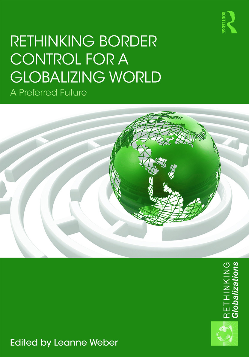 Rethinking Border Control for a Globalizing World: A Preferred Future book cover