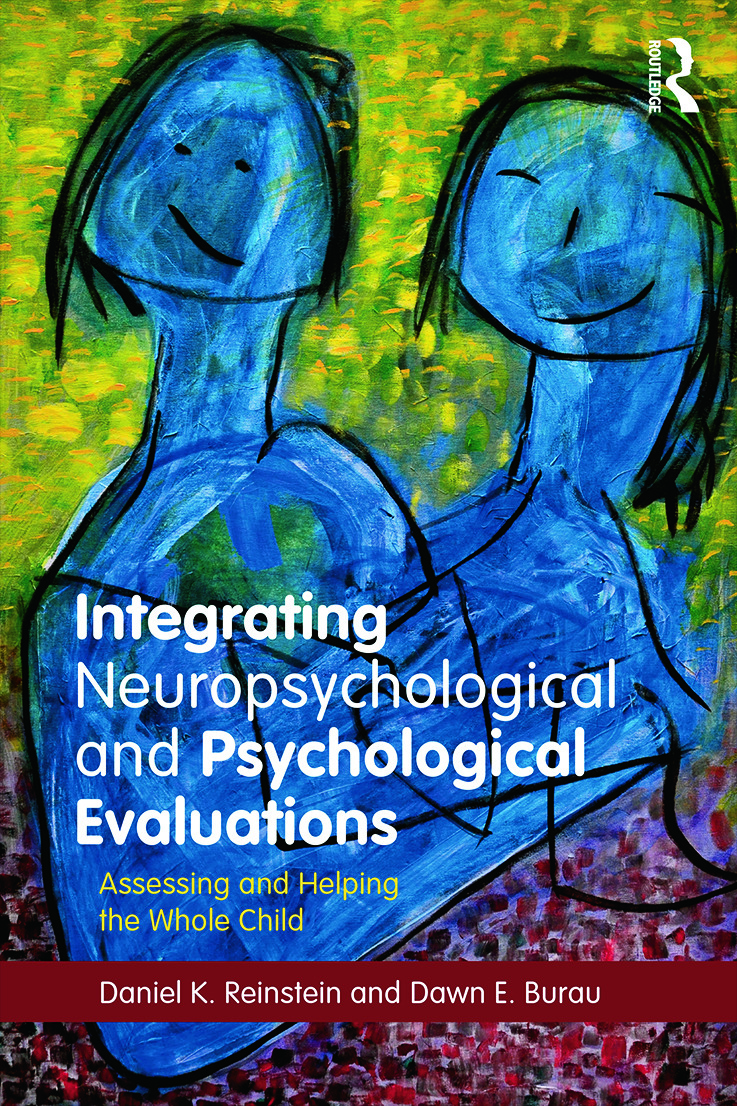 Integrating Neuropsychological and Psychological Evaluations: Assessing and Helping the Whole Child book cover