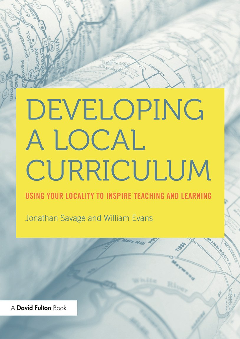 Developing a Local Curriculum: Using your locality to inspire teaching and learning (Paperback) book cover