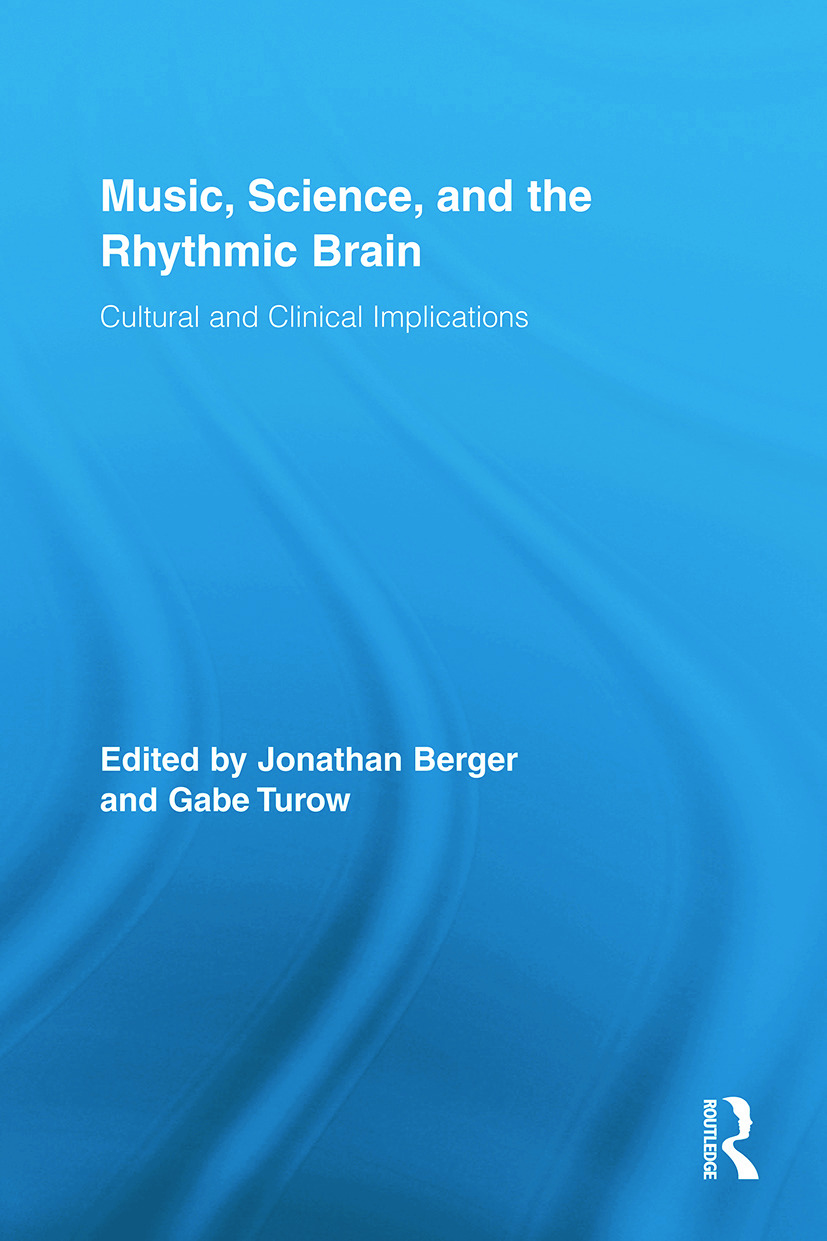 Music, Science, and the Rhythmic Brain