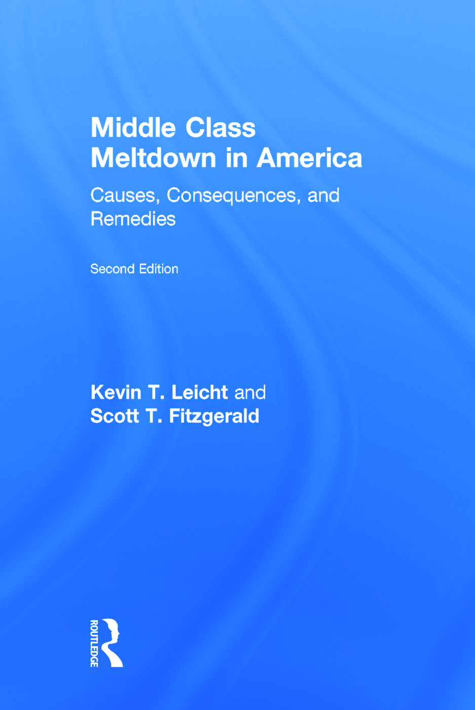 Middle Class Meltdown in America: Causes, Consequences, and Remedies, 1st Edition (Hardback) book cover
