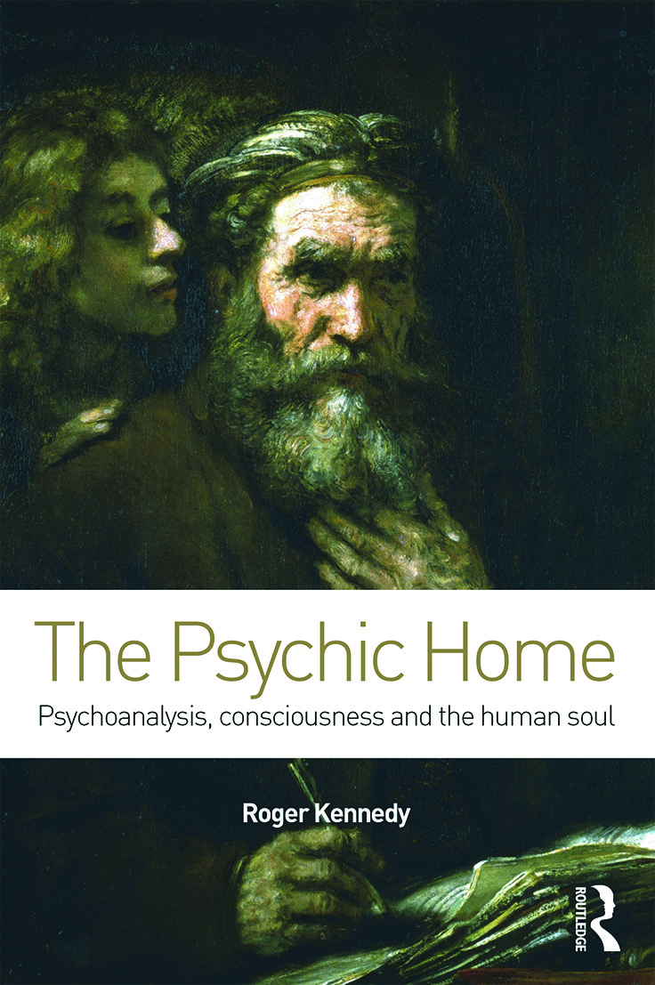 The Psychic Home: Psychoanalysis, consciousness and the human soul (Paperback) book cover