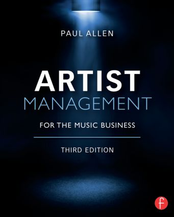 Artist Management for the Music Business: 3rd Edition (Paperback) book cover