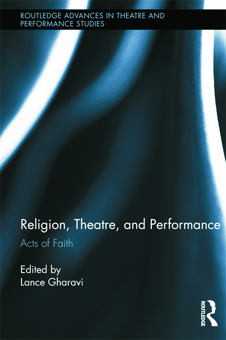 Religion, Theatre, and Performance: Acts of Faith (Paperback) book cover
