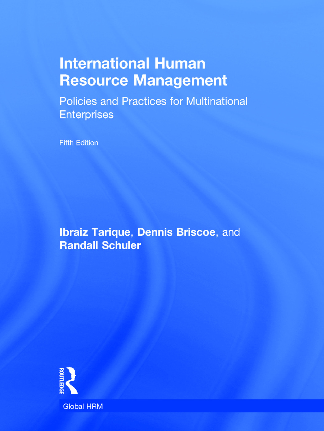 International Human Resource Management: Policies and Practices for Multinational Enterprises book cover
