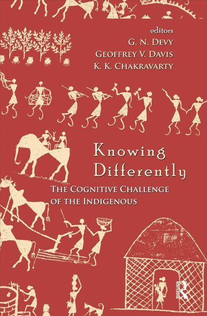 Knowing Differently: The Challenge of the Indigenous, 1st Edition (Hardback) book cover
