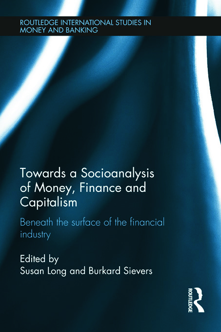 Towards a Socioanalysis of Money, Finance and Capitalism: Beneath the Surface of the Financial Industry (Paperback) book cover