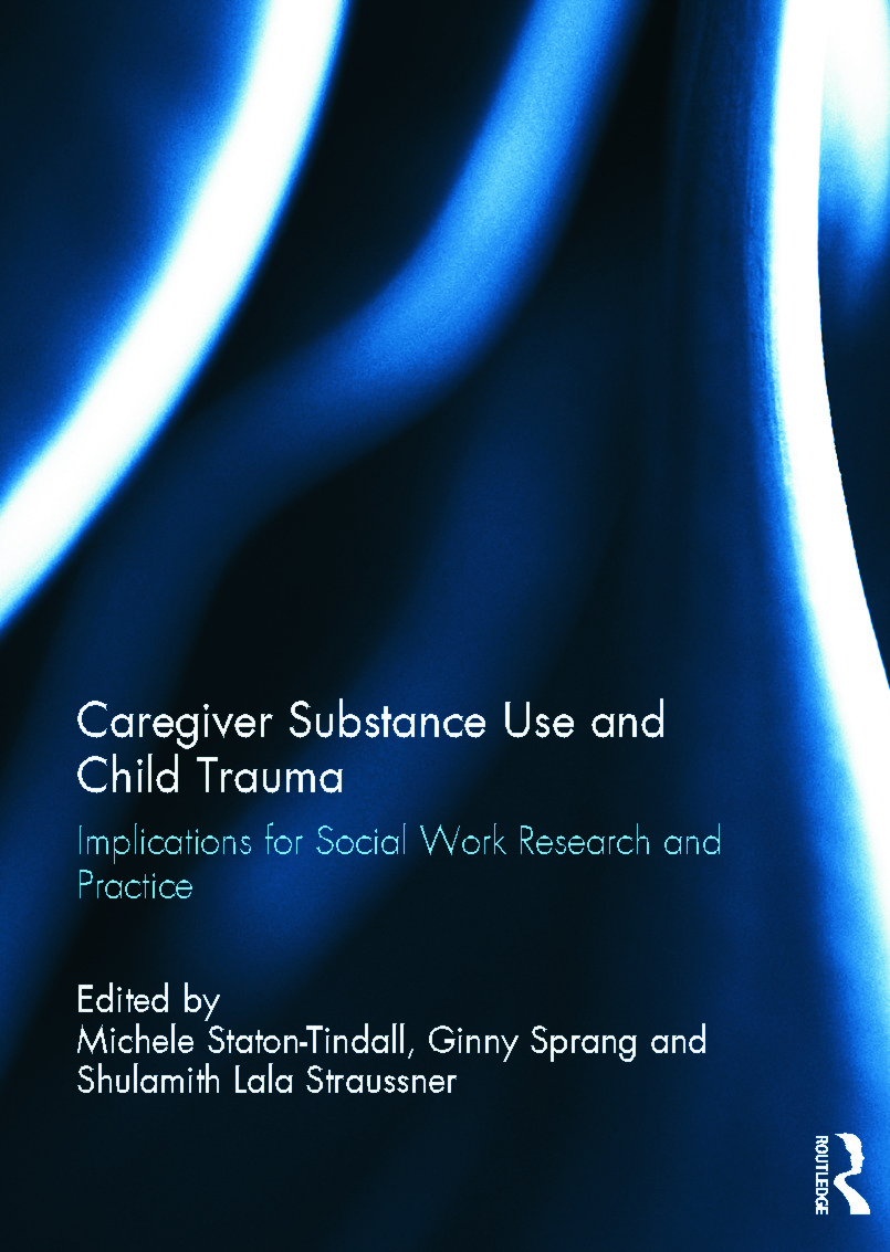 Caregiver Substance Use and Child Trauma: Implications for Social Work Research and Practice, 1st Edition (Hardback) book cover