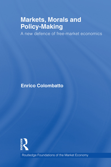 Markets, Morals, and Policy-Making: A New Defence of Free-Market Economics, 1st Edition (Paperback) book cover