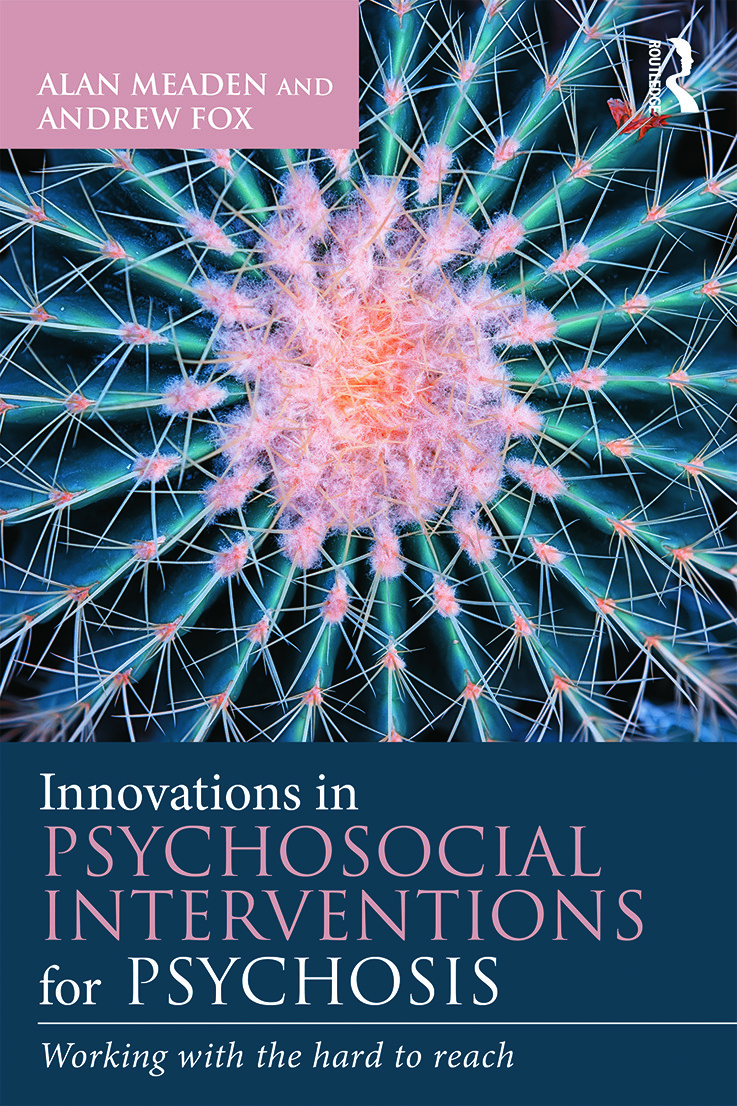 Innovations in Psychosocial Interventions for Psychosis: Working with the hard to reach, 1st Edition (Paperback) book cover
