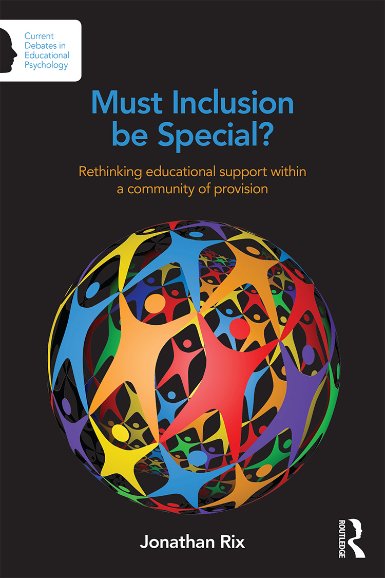 Must Inclusion be Special?: Rethinking educational support within a community of provision book cover