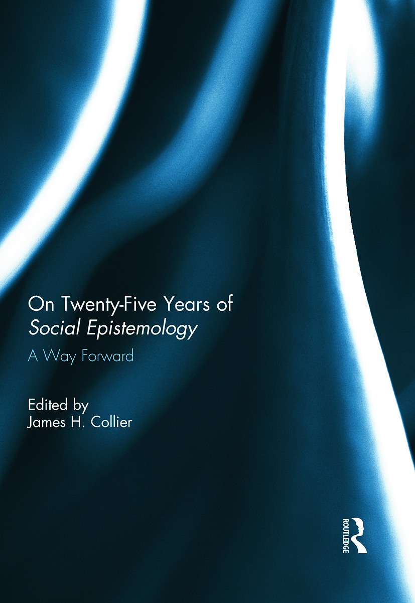 On Twenty-Five Years of Social Epistemology: A Way Forward, 1st Edition (Hardback) book cover