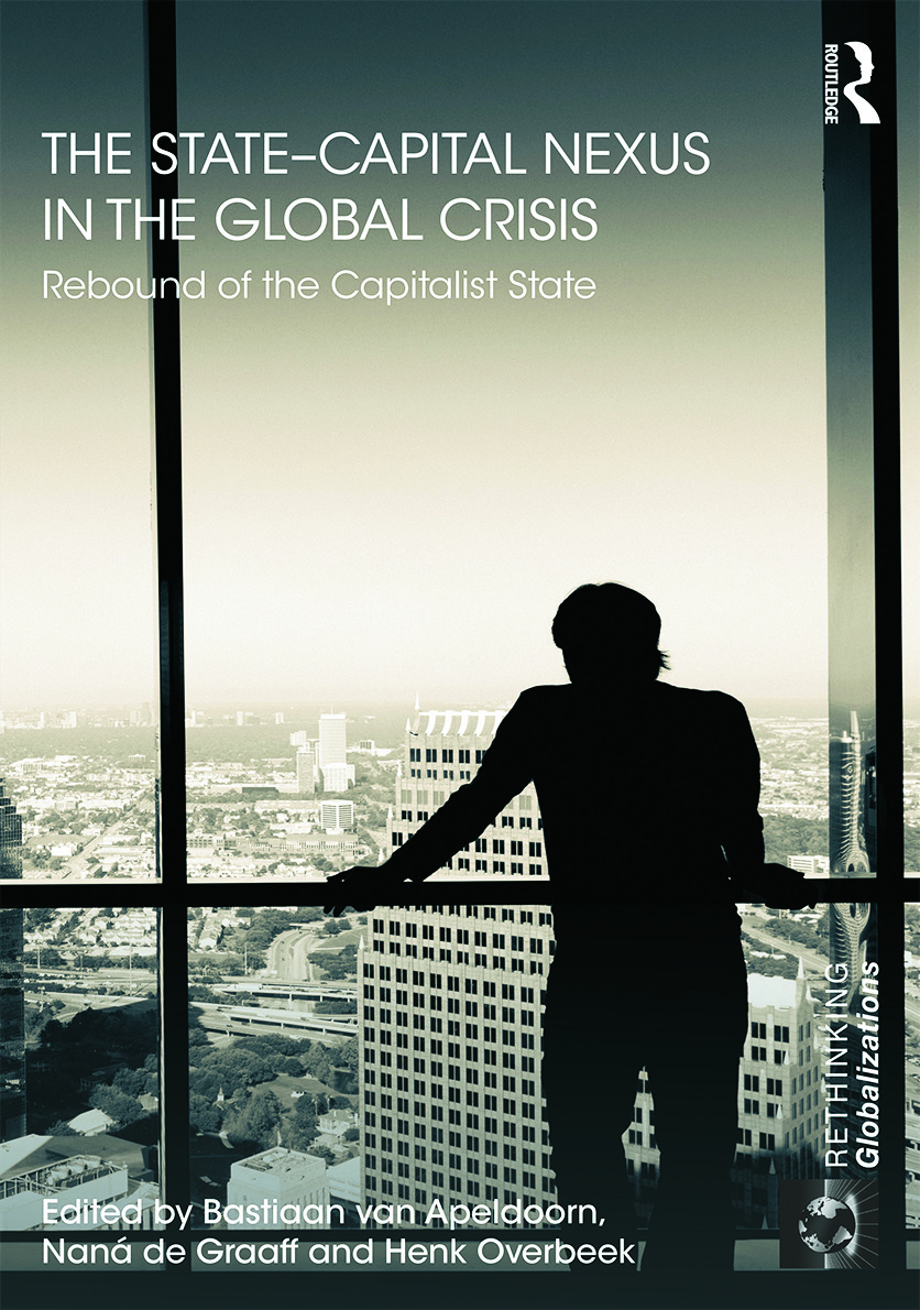 The State–Capital Nexus in the Global Crisis: Rebound of the Capitalist State book cover