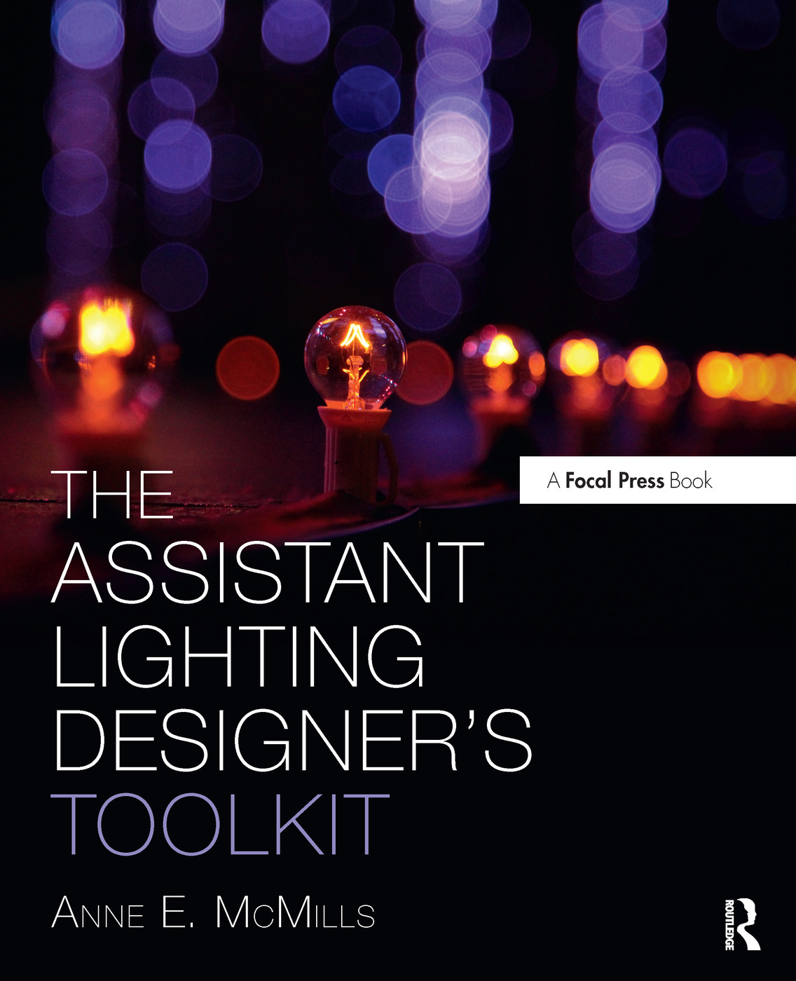 The Assistant Lighting Designer's Toolkit: 1st Edition (Paperback) book cover