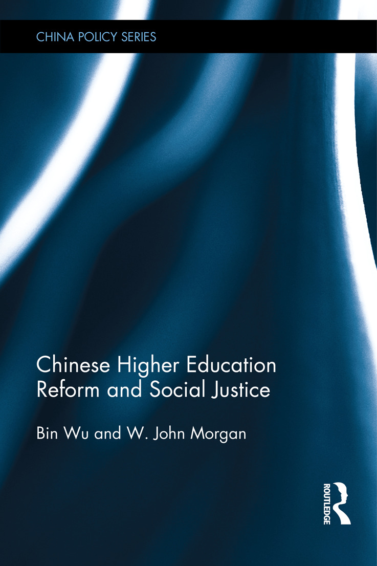 Chinese Higher Education Reform and Social Justice: 1st Edition (Hardback) book cover