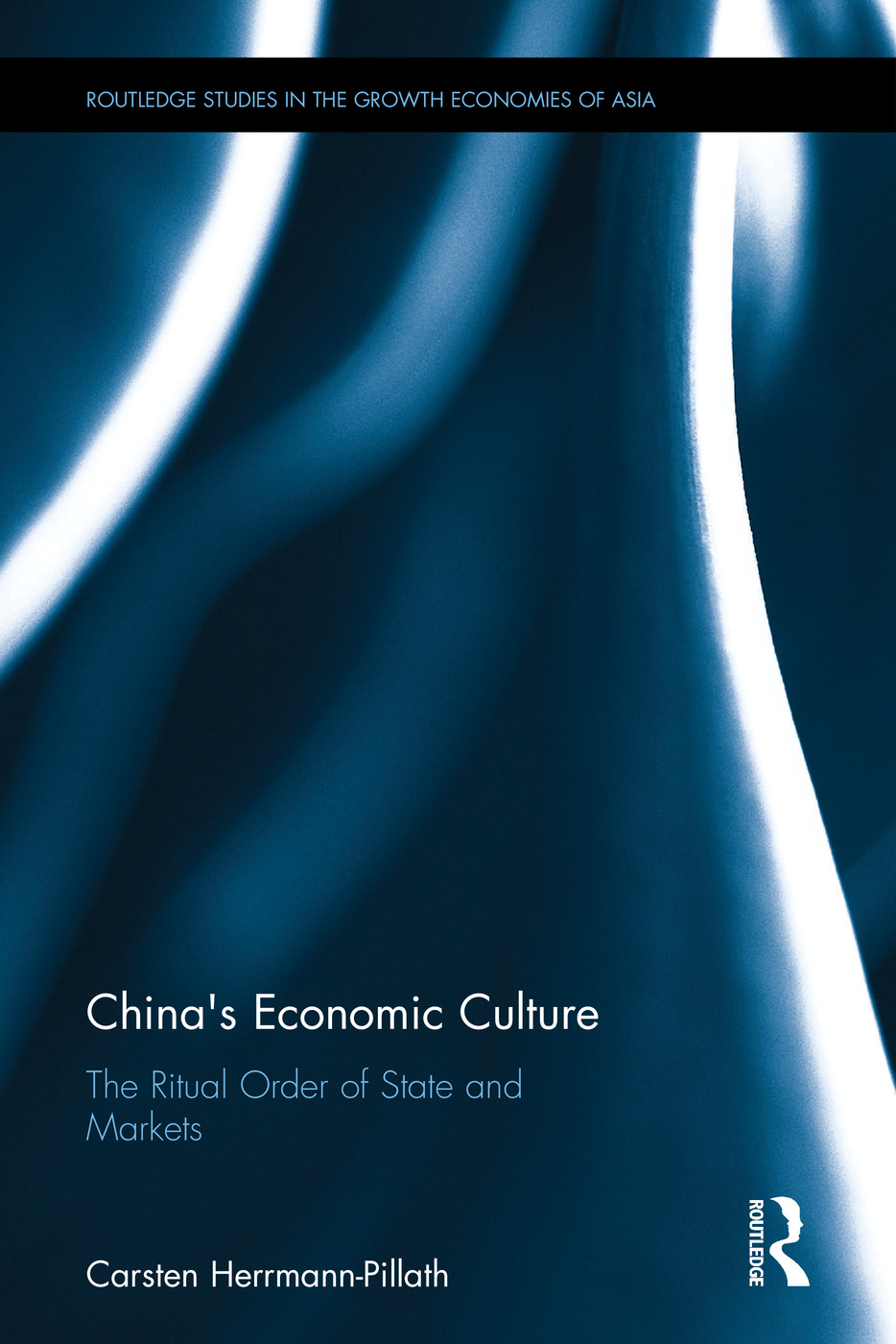 China's Economic Culture: The Ritual Order of State and Markets (Hardback) book cover