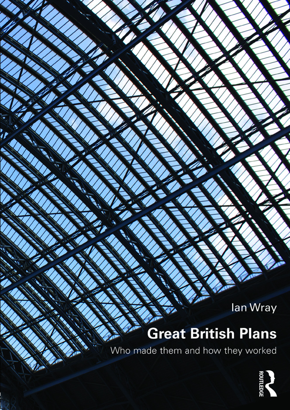 Great British Plans: Who made them and how they worked book cover