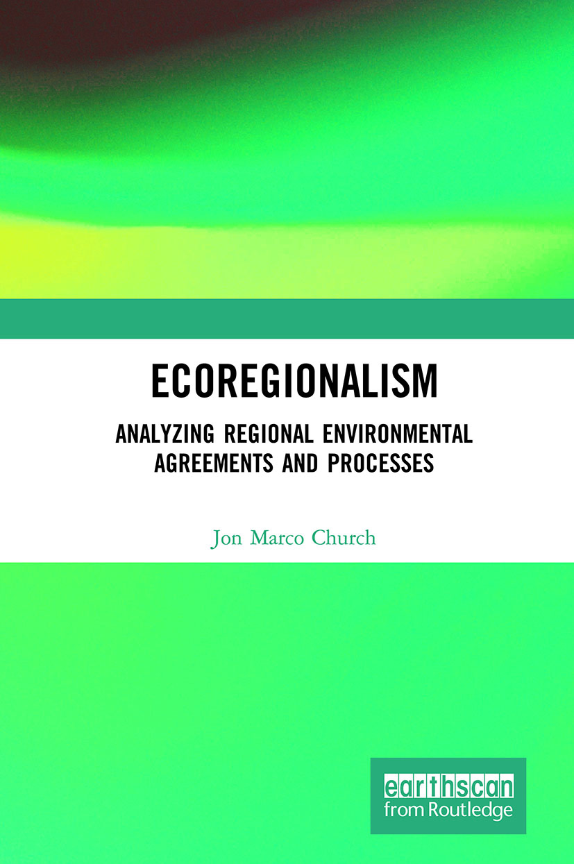 Ecoregionalism: Analyzing Regional Environmental Agreements and Processes book cover