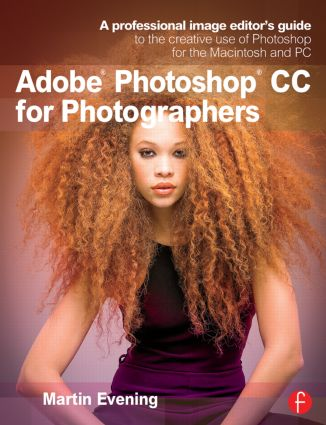 Adobe Photoshop CC for Photographers: A professional image editor's guide to the creative use of Photoshop for the Macintosh and PC book cover