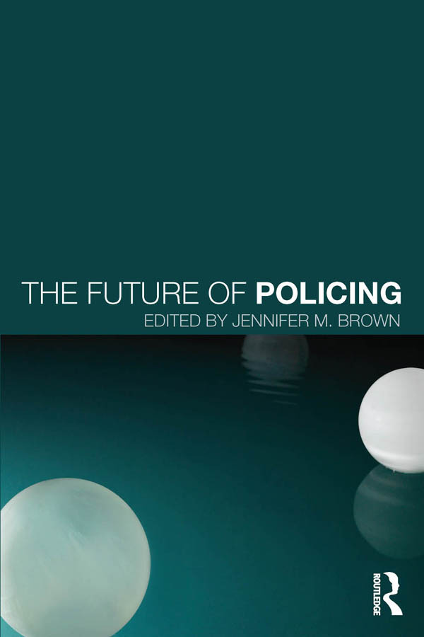 The Future of Policing: 1st Edition (Paperback) book cover