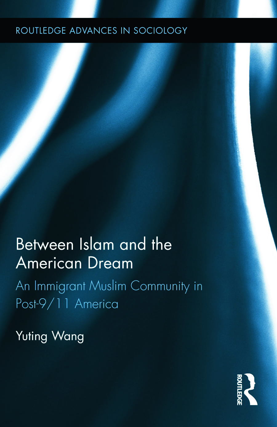 Between Islam and the American Dream: An Immigrant Muslim Community in Post-9/11 America, 1st Edition (Hardback) book cover