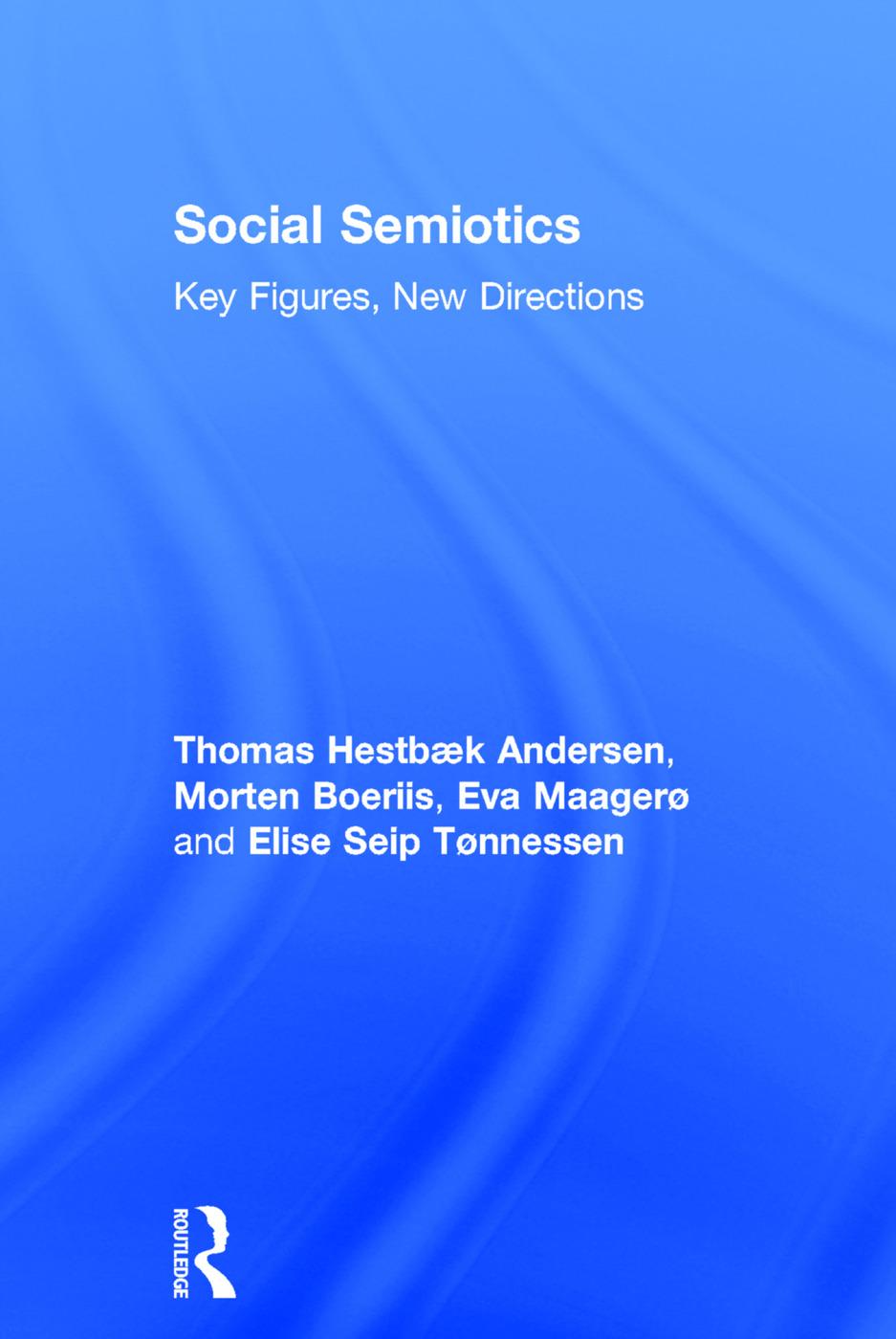 Social Semiotics: Key Figures, New Directions, 1st Edition (Hardback) book cover
