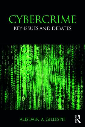 Cybercrime: Key Issues and Debates book cover
