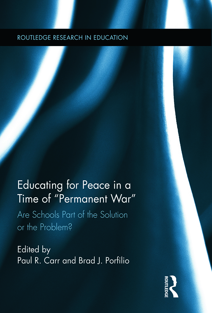 Educating for Peace in a Time of Permanent War: Are Schools Part of the Solution or the Problem? (Paperback) book cover