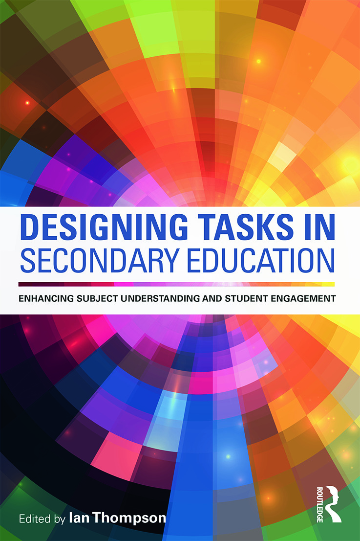 Designing Tasks in Secondary Education: Enhancing subject understanding and student engagement, 1st Edition (Paperback) book cover