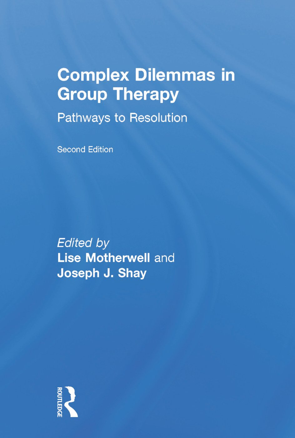 Complex Dilemmas in Group Therapy: Pathways to Resolution, 2nd Edition (Hardback) book cover