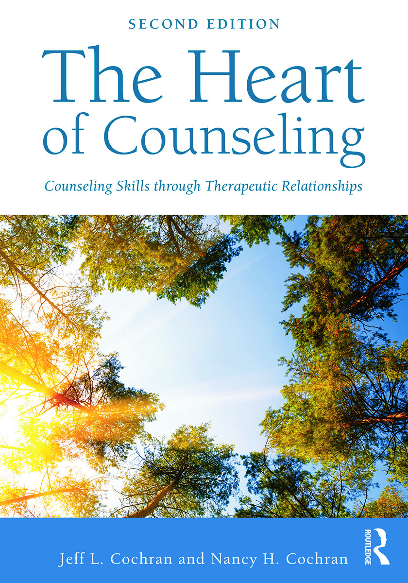 The Heart of Counseling: Counseling Skills Through Therapeutic Relationships, 2nd Edition (Paperback) book cover