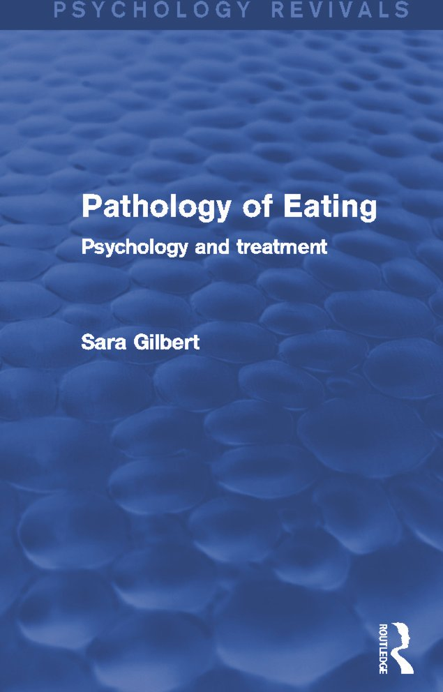 Pathology of Eating: Psychology and Treatment, 1st Edition (Paperback) book cover