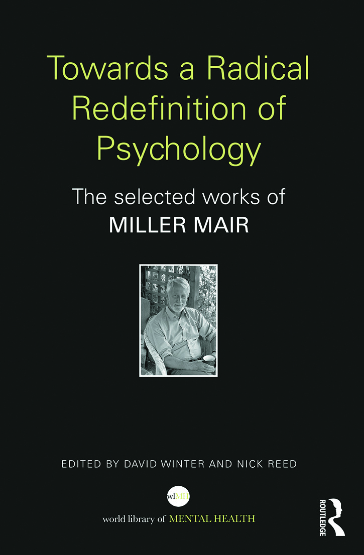 Towards a Radical Redefinition of Psychology: The selected works of Miller Mair book cover