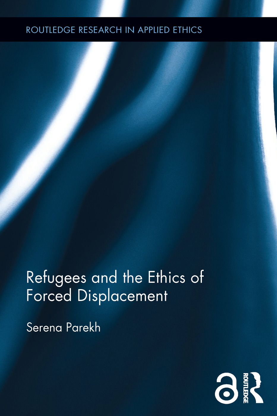 Refugees and the Ethics of Forced Displacement (Hardback) book cover